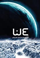 REVIEW: WE by John Dickinson