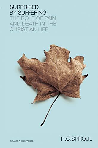 Surprised by Suffering: The Role of Pain and Death in The Christian Life