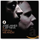 For All We Know / Jose James & Jef Neve