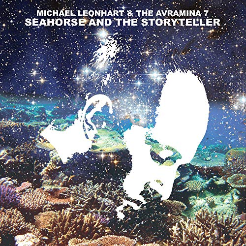 Michael Leonhart & The Avramina 7: Seahorse and The Storyteller