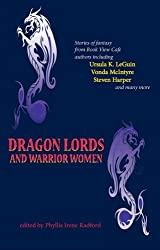 TOC: Dragon Lords and Warrior Women edited by Phyllis Irene Radford