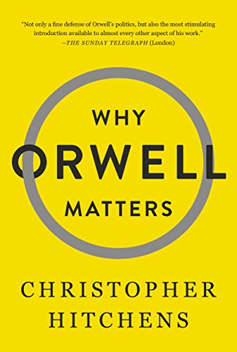 Why Orwell Matters, by Hitchens, C.