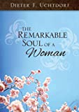 Free Kindle Book : The Remarkable Soul of a Woman