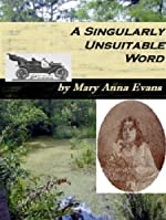 A Singularly Unsuitable Word by Mary Anna Evans