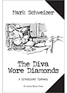 Book Cover: The Diva Wore Diamonds by Mark Schweizer