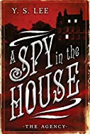 Book Cover: A Spy in the House by Y S Lee