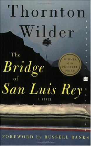 The Bridge of San Luis Rey, by Wilder, Thornton