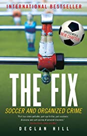 The Fix: Soccer and Organized Crime by Declan Hill