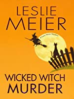 Wicked Witch Murder by Leslie Meier