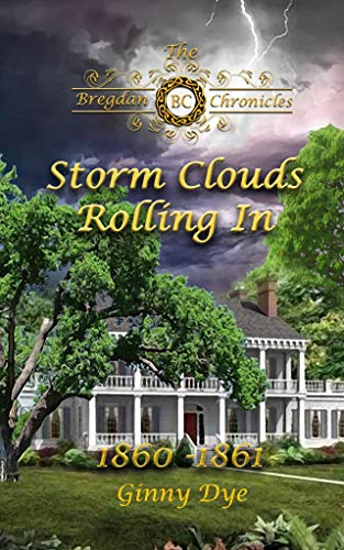 Storm Clouds Rolling In (#1 in the Bregdan Chronicles Historical Romance Series) by Ginny Dye