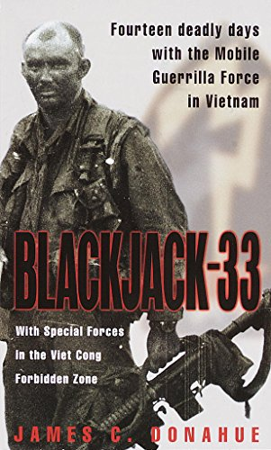 Donahue, James C. Blackjack-33: With Special Forces in the Viet Cong Forbidden Zone 4