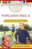 Pope John Paul II: Young Man of the Church (Childhood of World Figures)