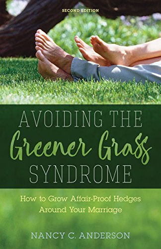 Avoiding the Greener Grass Syndrome: How to Grow Affair Proof Hedges Around Your Marriage
