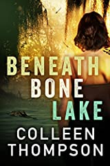 Beneath Bone Lake by Colleen Thompson