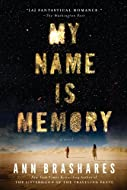 Book Cover: My Name is Memory by Ann Brashares