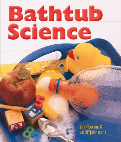 Bathtub Science  Shar Levine