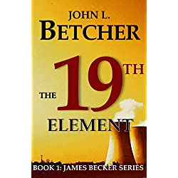 The 19th Element, A James Becker Thriller