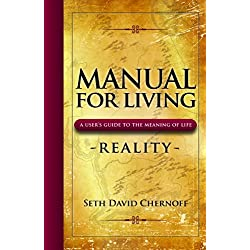 Manual For Living: REALITY, A User's Guide to the Meaning of Life
