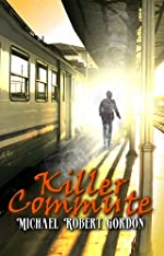 Killer Commute by Michael Robert Gordon