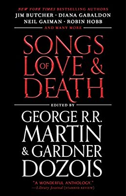 eBook Deal: Get SONGS OF LOVE AND DEATH edited by Gardner Dozois and George R. R. Martin for only $1.99!