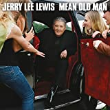 Mean Old Man (2010) (Album) by Jerry Lee Lewis