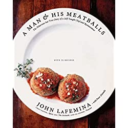 A Man and His Meatballs: The Hilarious but True Story of a Self-Taught Chef and Restaurateur