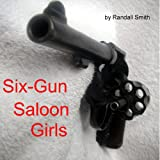 Free Kindle Book : Six-Gun Saloon Girls
