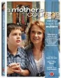 A Mother's Courage: Talking Back to Autism
