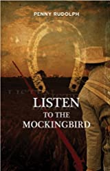 Listen to the Mockingbird by Penny Rudolph