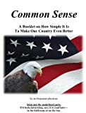 Free Kindle Book : Common Sense: A Booklet on How Simple It Is To Make Our Country Even Better