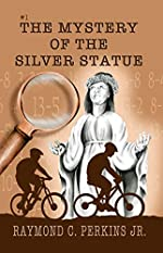 The Mystery of the Silver Statue by Raymond C. Perkins