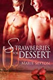 Book Strawberries for Dessert - Marie Sexton