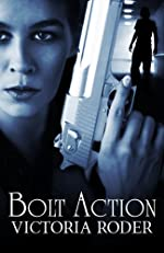 Bolt Action by Victoria Roder