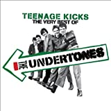 Teenage Kicks: The Very Best of The Undertones