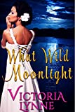 Free Kindle Book : What Wild Moonlight