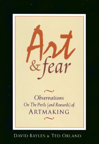 166. Art & Fear: Observations on the Perils (and Rewards) of Artmaking