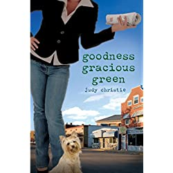 Goodness Gracious Green  - The Green Series #2