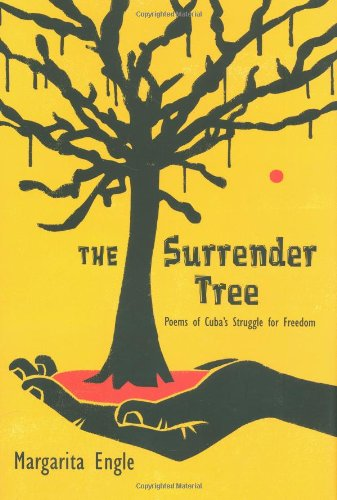 [The Surrender Tree: Poems of Cuba's Struggle for Freedom]
