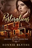 Free Kindle Book : Restorations (Oregon In Love Book 1)
