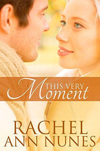 This Very Moment by Rachel Ann Nunes