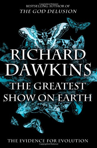 The Greatest Show on Earth, by Dawkins, R.