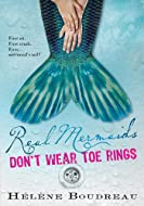 Book Cover: Real Mermaids Don't Wear Toe Rings by Helene Boudreau