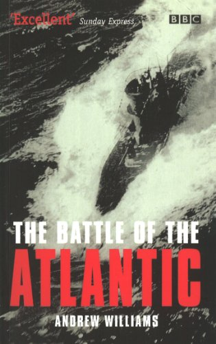 Williams, Andrew The Battle Of The Atlantic: The Allies' Submarine Fight Against Hitler's Gray Wolves Of The Sea 4