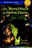 The Hunchback of Notre Dame (A Stepping Stone Book(TM))