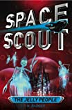 Space Scout: The Jelly People