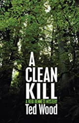 A Clean Kill by Ted Wood