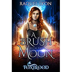 A Brush with the Moon (Fosswell Chronicles) (Foxblood Book 1)