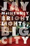 Bright lights, big city: a novel