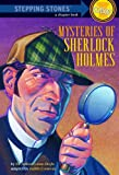 Mysteries of Sherlock Holmes (A Stepping Stone Book(TM))