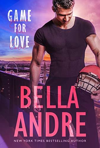 Game For Love(The Bad Boys of Football) by Bella Andre